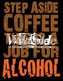 auto-sku-10x14-step-aside-coffee-job-alcohol