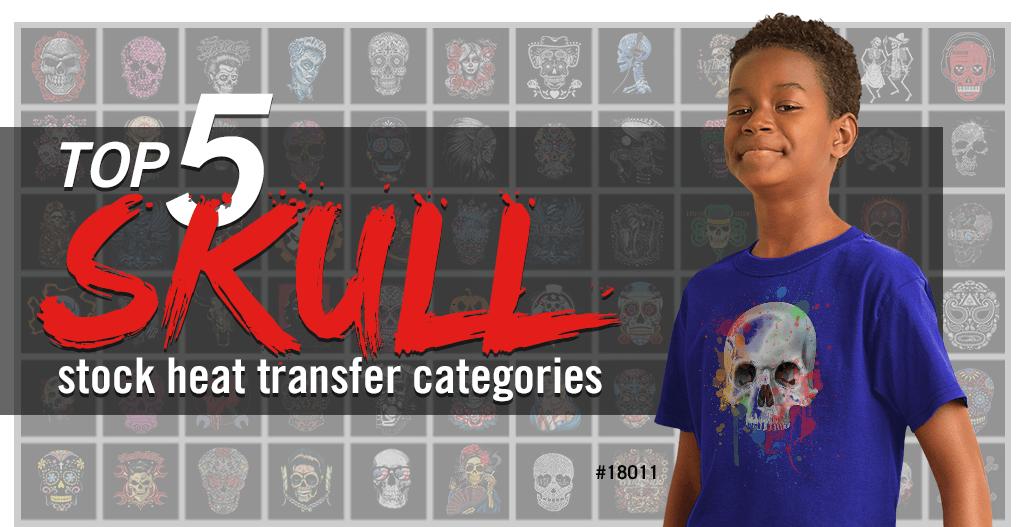 Top 5 skull heat transfer categories