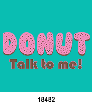 Donut talk to me heat press transfers